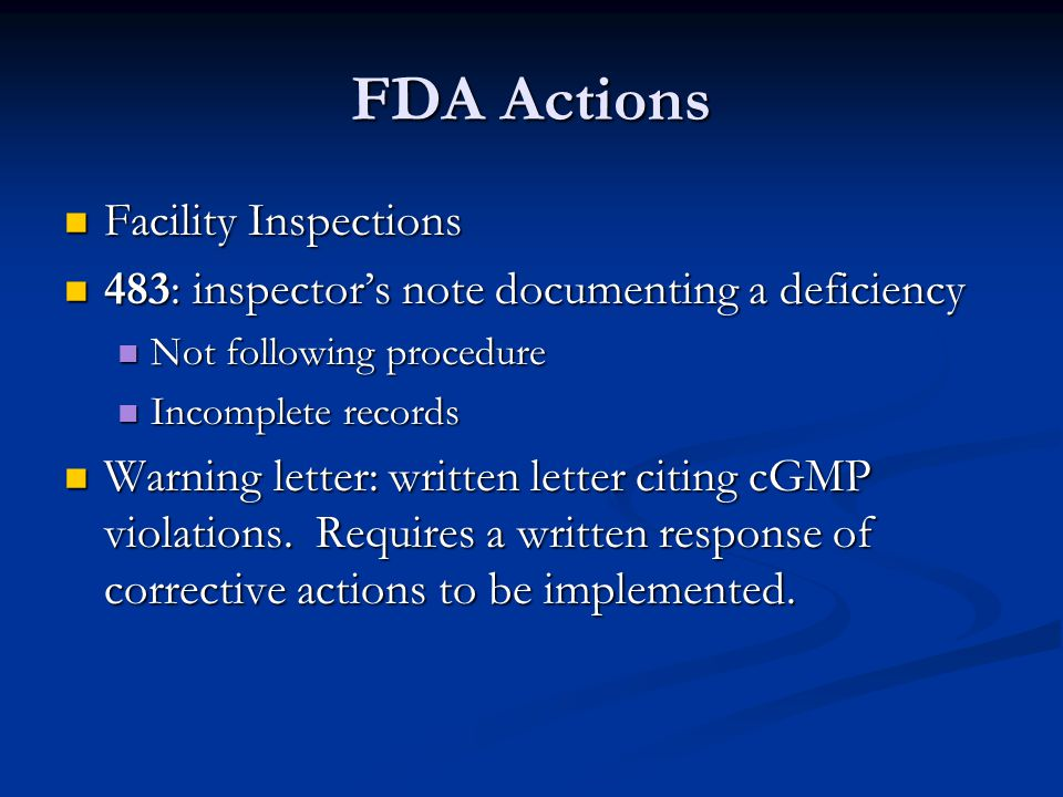 FDA Actions Facility Inspections Facility Inspections 483: inspector's note documenting a deficiency 483: inspector's note documenting a deficiency No