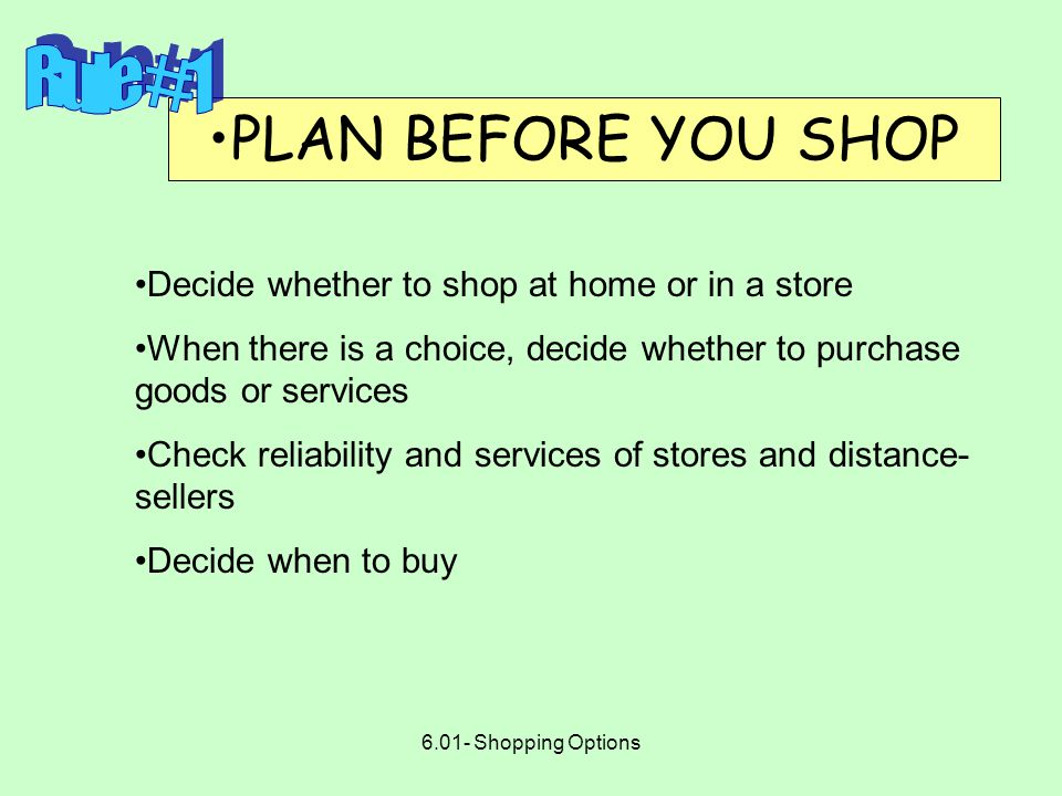 6.01- Shopping Options PLAN BEFORE YOU SHOP COMPARISON SHOP SHOP WISELY