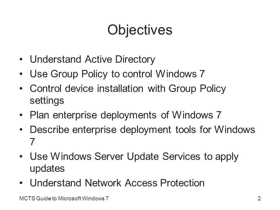 Active Directory –Expands domain concept by linking: Domains in logical structures named trees Multiple trees into forests Domain controllers –Servers holding a copy of Active Directory information –Authenticate users when they log on to a workstation –Respond to requests for other domain information such as printer information or application configuration MCTS Guide to Microsoft Windows 73