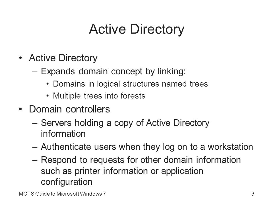 Active Directory –Expands domain concept by linking: Domains in logical structures named trees Multiple trees into forests Domain controllers –Servers