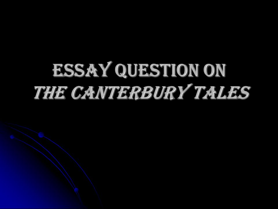 Essay question on The Canterbury Tales