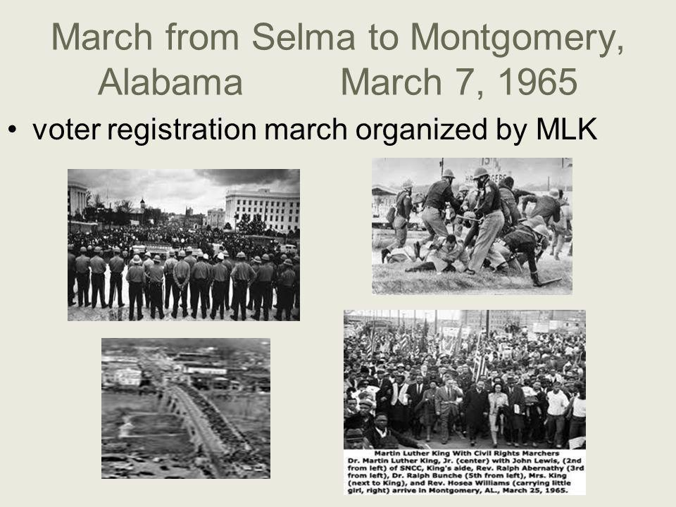 March from Selma to Montgomery, Alabama March 7, 1965 voter registration march organized by MLK