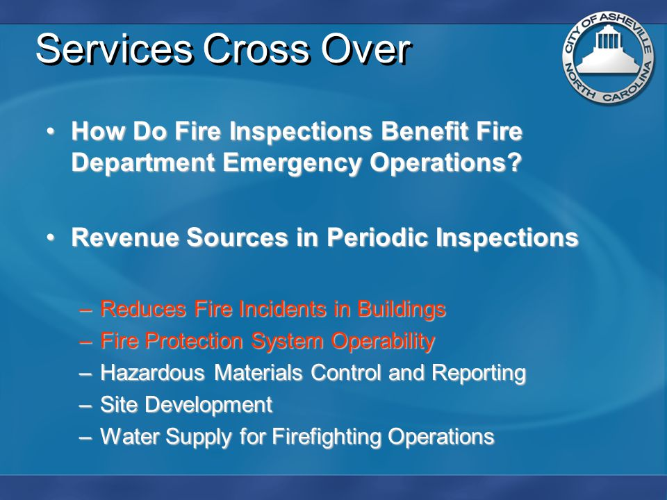 Services Cross Over How Do Fire Inspections Benefit Fire Department Emergency Operations How Do Fire Inspections Benefit Fire Department Emergency Operations.