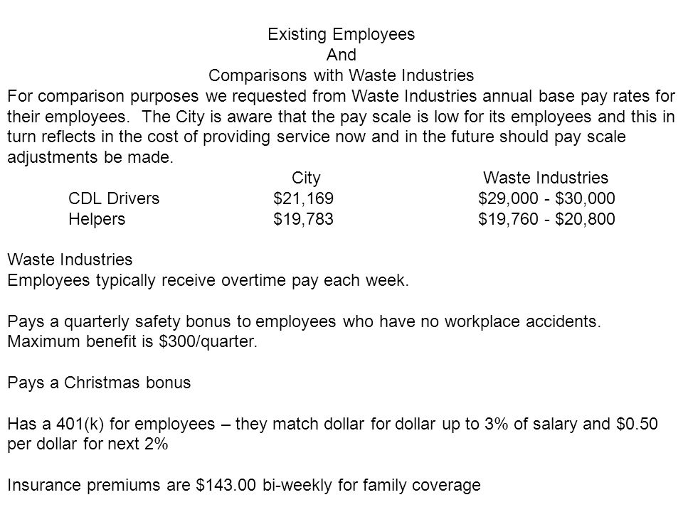 Existing Employees And Comparisons with Waste Industries For comparison purposes we requested from Waste Industries annual base pay rates for their employees.
