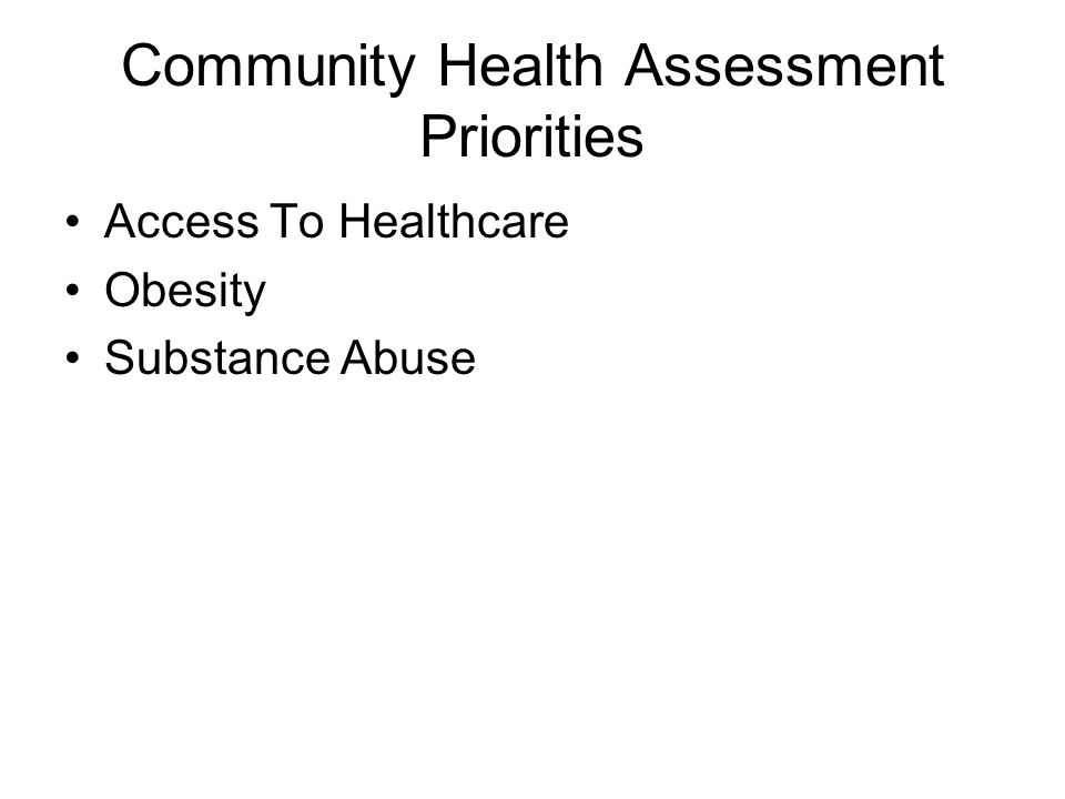 Community Health Assessment Priorities Access To Healthcare Obesity Substance Abuse
