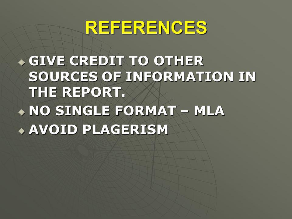 REFERENCES  GIVE CREDIT TO OTHER SOURCES OF INFORMATION IN THE REPORT.