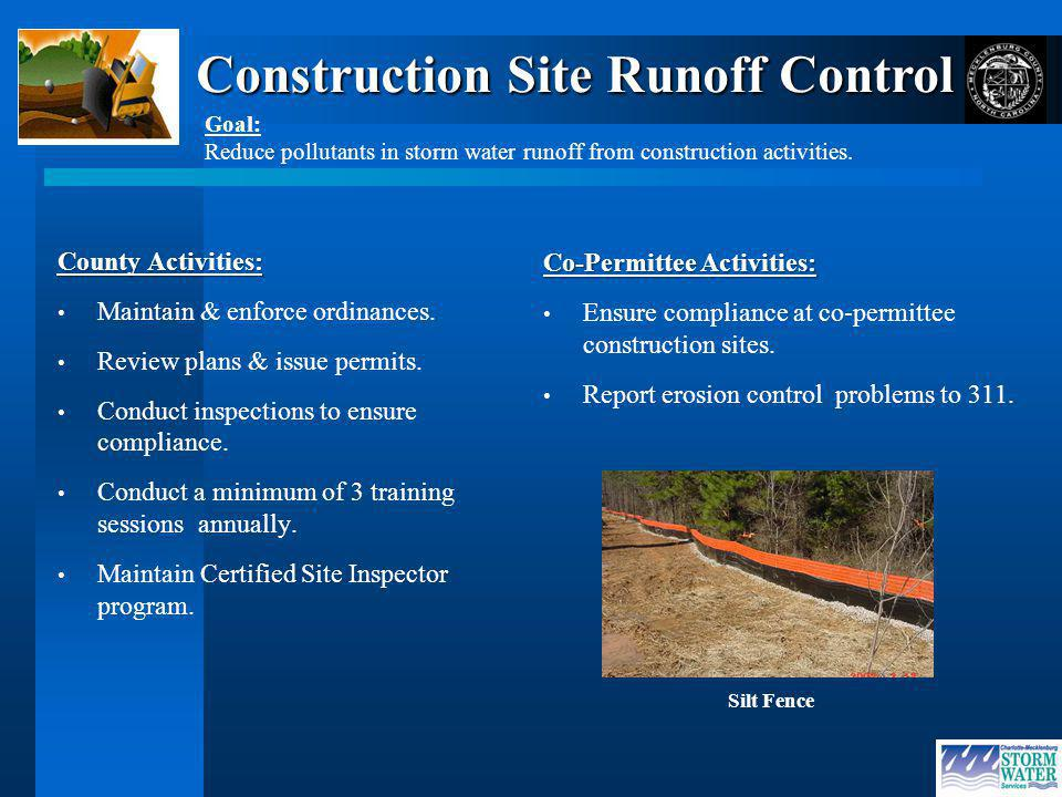 Construction Site Runoff Control County Activities: Maintain & enforce ordinances.