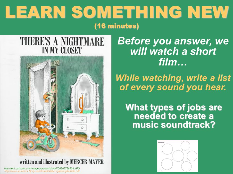 Before you answer, we will watch a short film… While watching, write a list of every sound you hear.