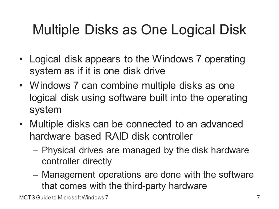 Converting Disk Types Versions of Windows 7 that support dynamic disks can convert between basic and dynamic disk –Using the Disk Management console or the DiskPart command-line utility When a basic disk is converted to a dynamic disk –All primary and logical partitions it contains are converted to simple volumes When a dynamic disk is converted to a basic disk –All volumes contained on that disk are destroyed MCTS Guide to Microsoft Windows 738