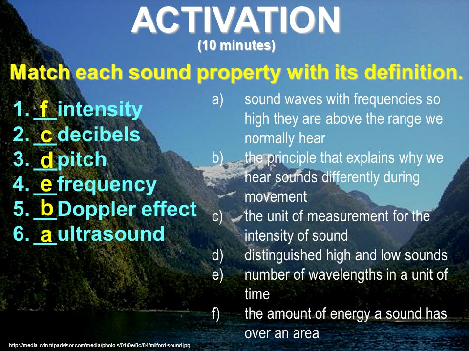 ACTIVATION (10 minutes) Match each sound property with its definition.