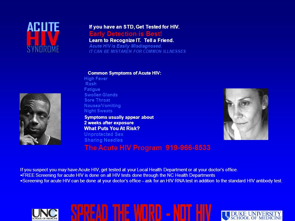 If you have an STD, Get Tested for HIV. Early Detection is Best! Learn to Recognize IT. Tell a Friend. Acute HIV is Easily Misdiagnosed. IT CAN BE MIS