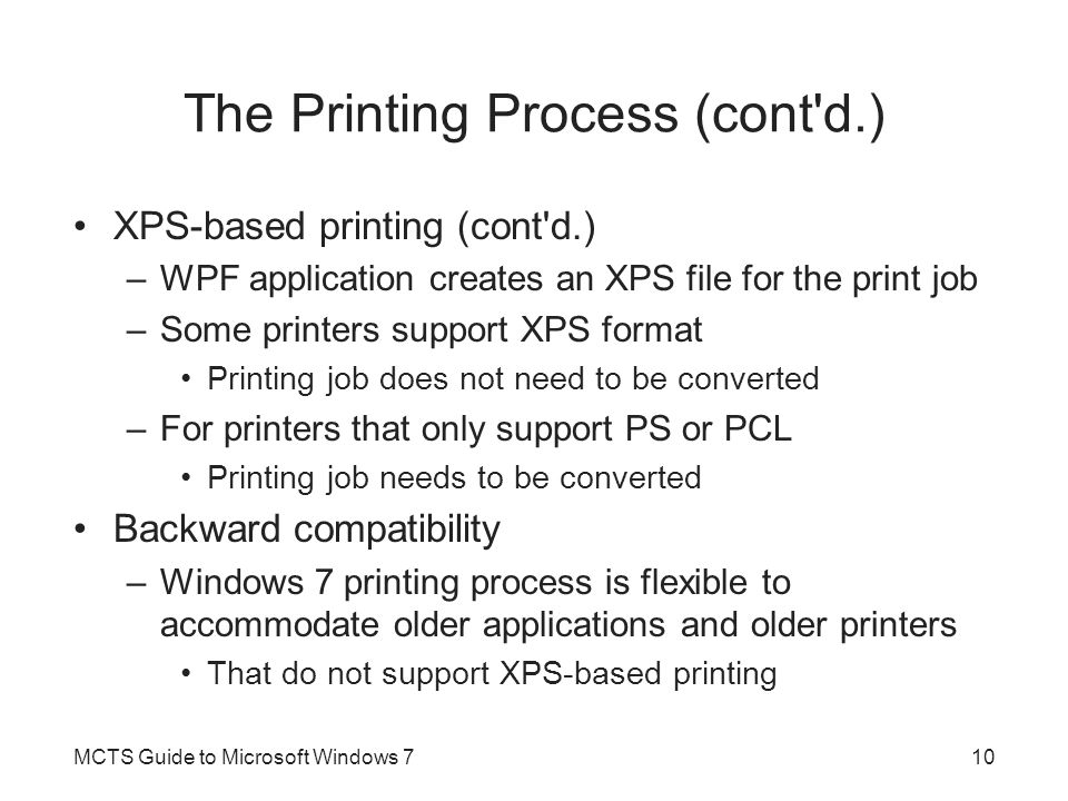 The Printing Process (cont'd.) XPS-based printing (cont'd.) –WPF application creates an XPS file for the print job –Some printers support XPS format P