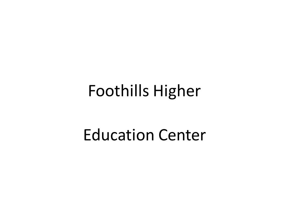 Foothills Higher Education Center