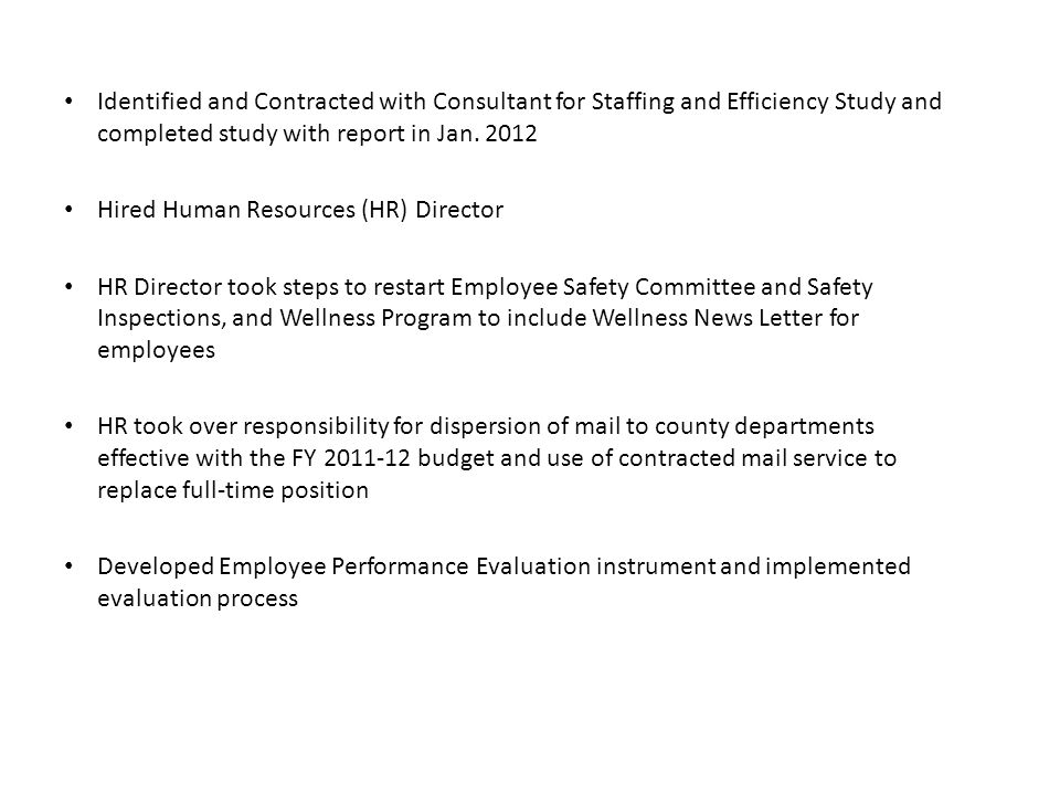 Identified and Contracted with Consultant for Staffing and Efficiency Study and completed study with report in Jan.