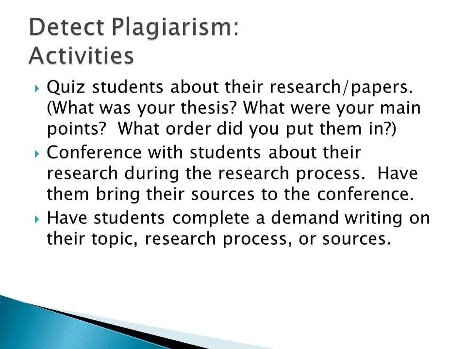  Quiz students about their research/papers. (What was your thesis.