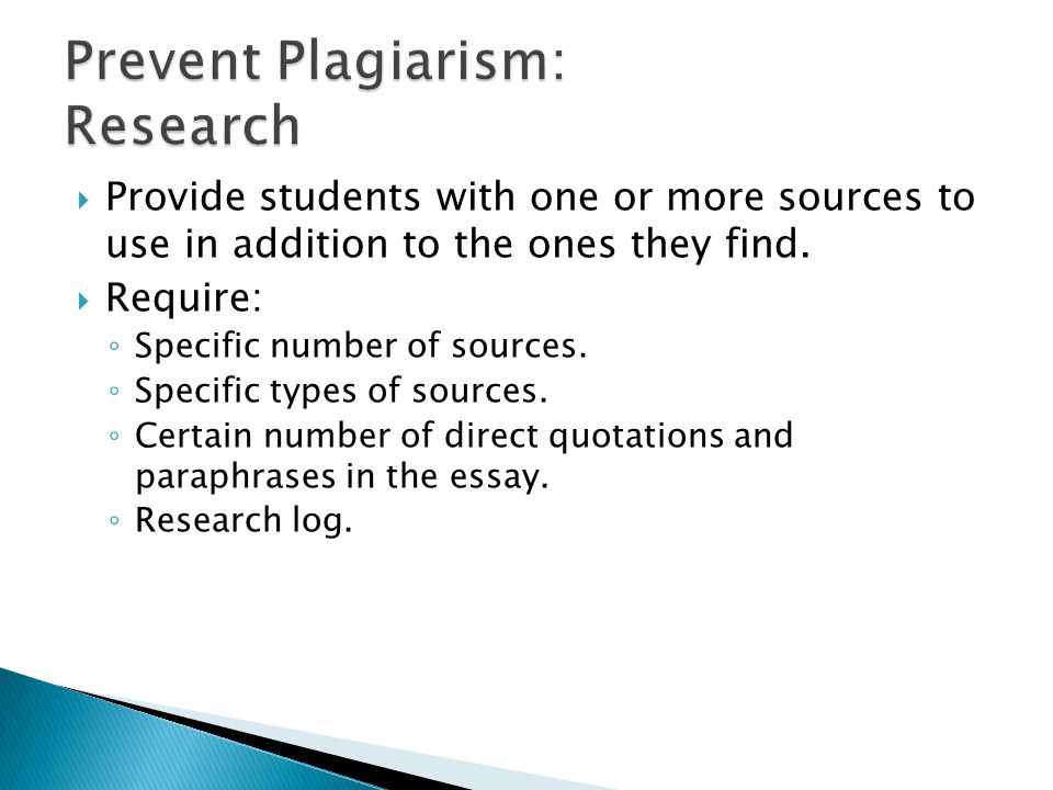  Provide students with one or more sources to use in addition to the ones they find.  Require: ◦ Specific number of sources. ◦ Specific types of sou