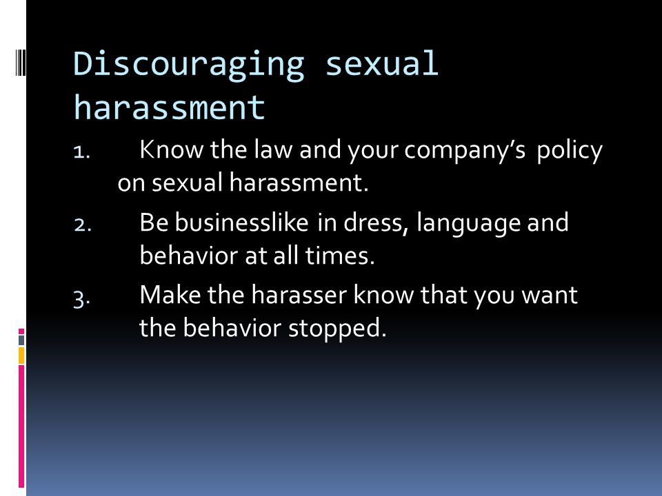 Taking action against sexual harassment 1.Tell the harasser to stop.