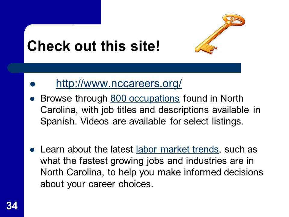 34 Check out this site! http://www.nccareers.org/ Browse through 800 occupations found in North Carolina, with job titles and descriptions available i