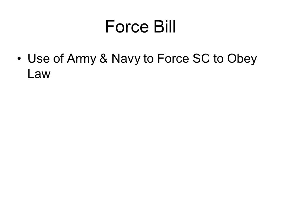 Force Bill Use of Army & Navy to Force SC to Obey Law