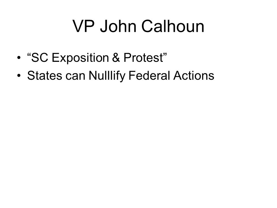 "VP John Calhoun ""SC Exposition & Protest"" States can Nulllify Federal Actions"