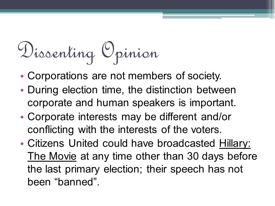 Dissenting Opinion Corporations are not members of society.