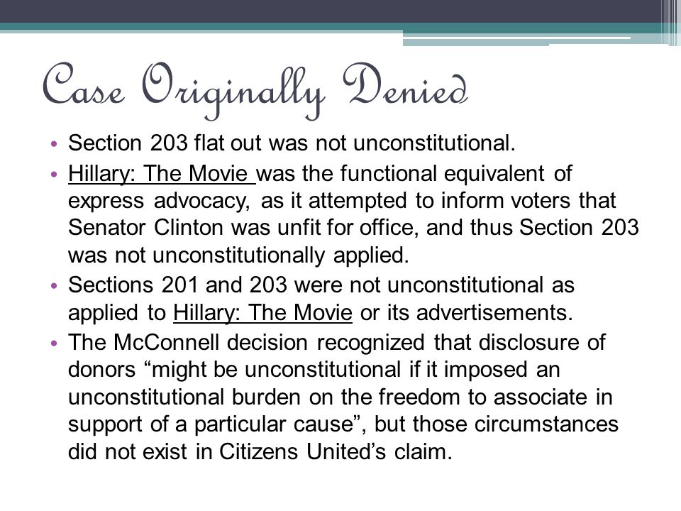 Arguments of the Plaintiff Section 203 violates the First Amendment flat out and when applied to Hillary: The Movie Sections 201 and 203 are also unconstitutional as applied to the circumstances