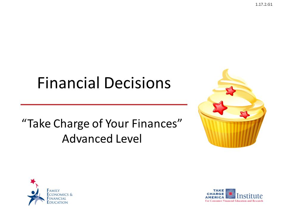 1.17.2.G1 Financial Decisions Take Charge of Your Finances Advanced Level