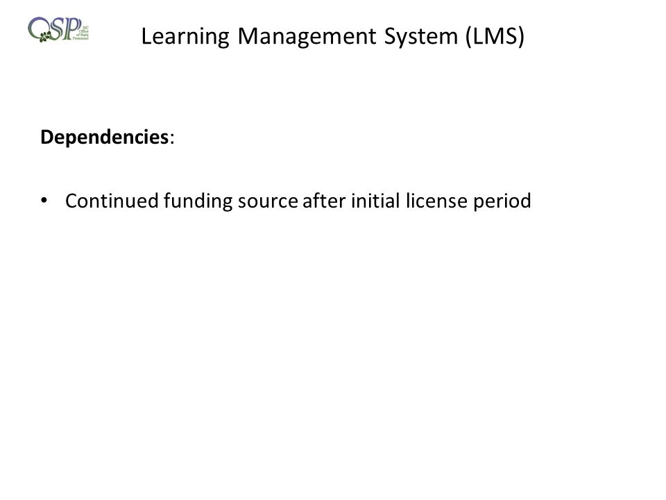 Learning Management System (LMS) Dependencies: Continued funding source after initial license period