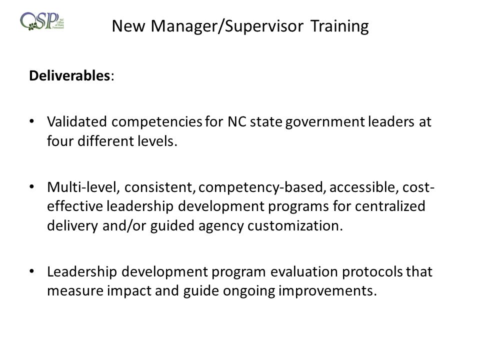 New Manager/Supervisor Training Deliverables: Validated competencies for NC state government leaders at four different levels. Multi-level, consistent