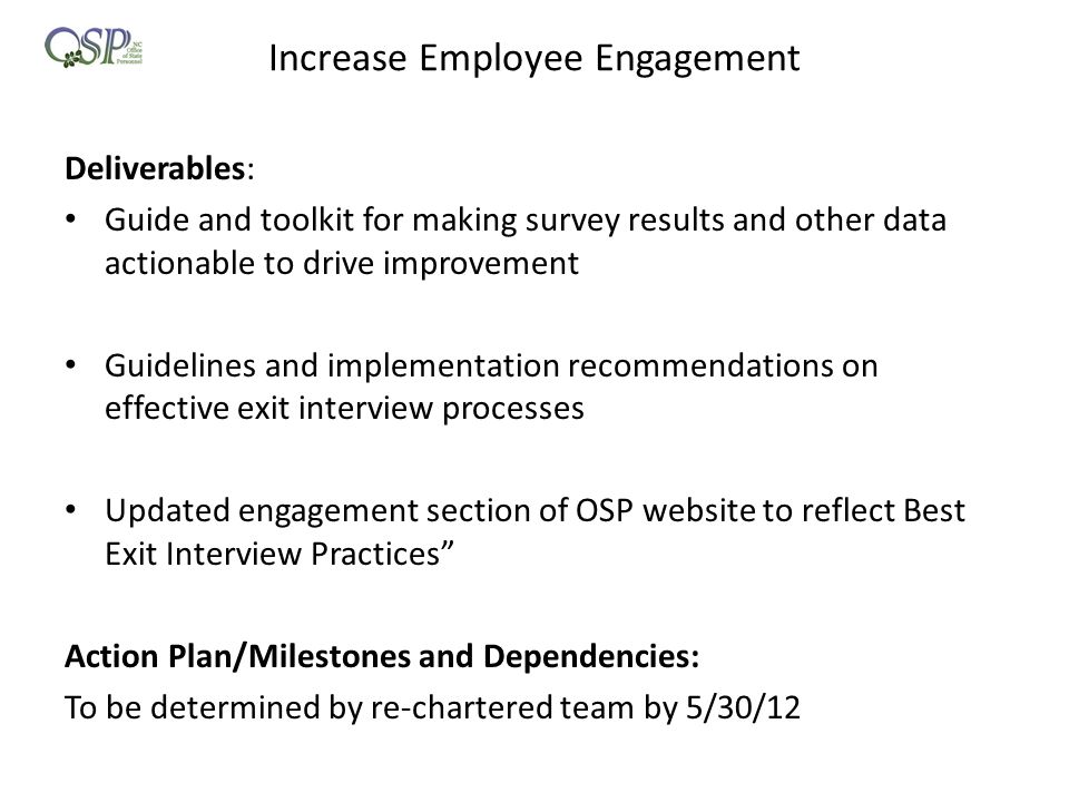 Increase Employee Engagement Deliverables: Guide and toolkit for making survey results and other data actionable to drive improvement Guidelines and i