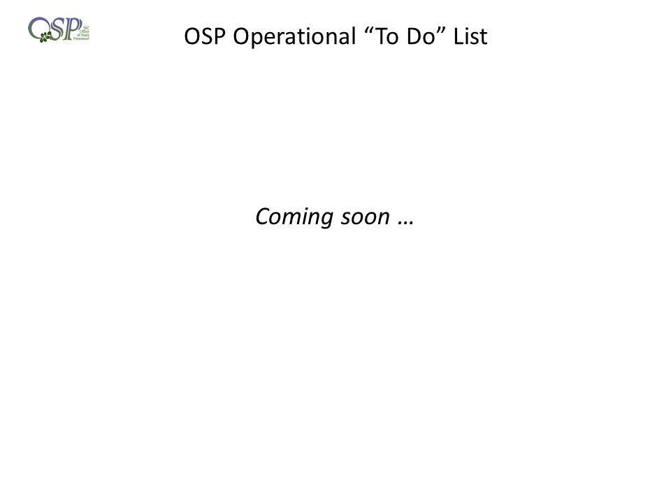"OSP Operational ""To Do"" List Coming soon …"