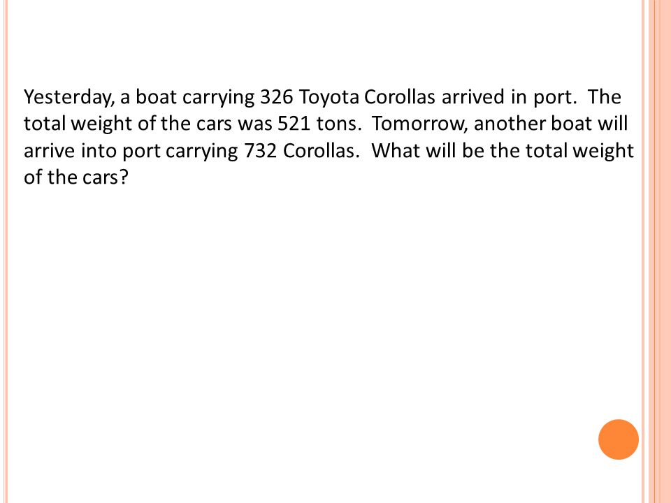 Yesterday, a boat carrying 326 Toyota Corollas arrived in port. The total weight of the cars was 521 tons. Tomorrow, another boat will arrive into por