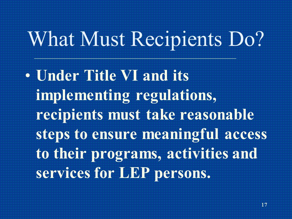 17 What Must Recipients Do.