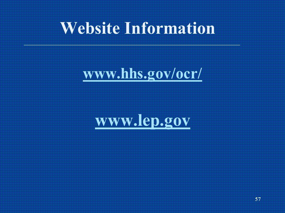 57 Website Information www.hhs.gov/ocr/ www.lep.gov