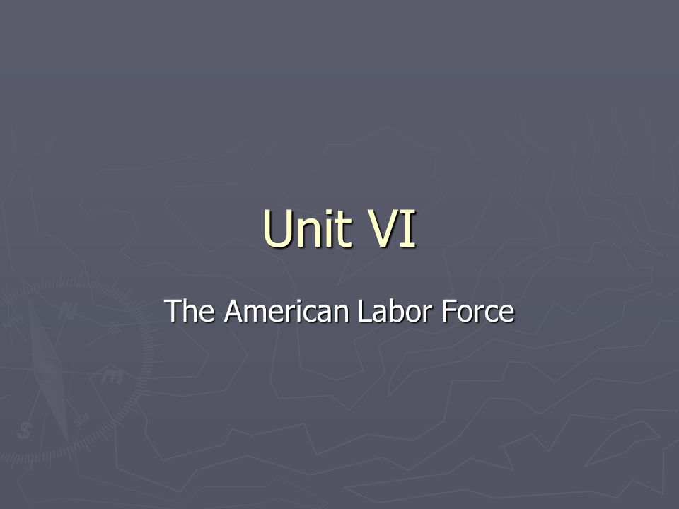 Unit VI The American Labor Force