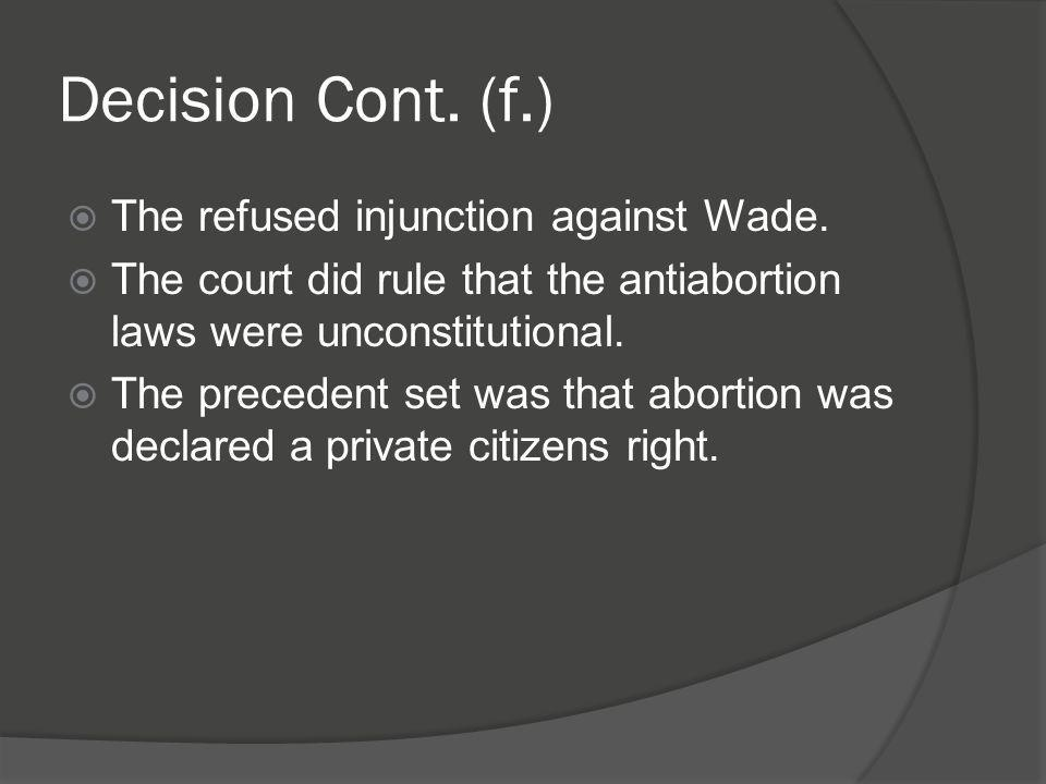 Decision Cont.(f.)  The refused injunction against Wade.