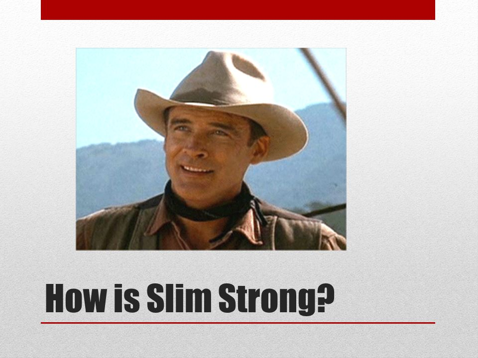 How is Slim Strong