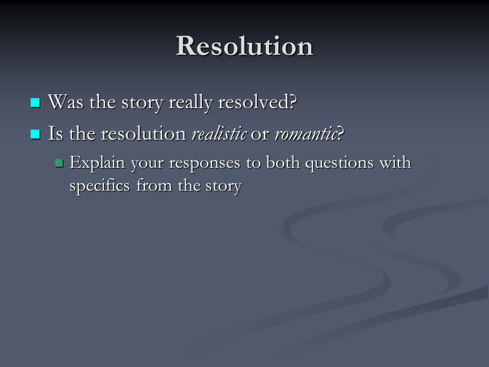 Resolution Was the story really resolved.Was the story really resolved.