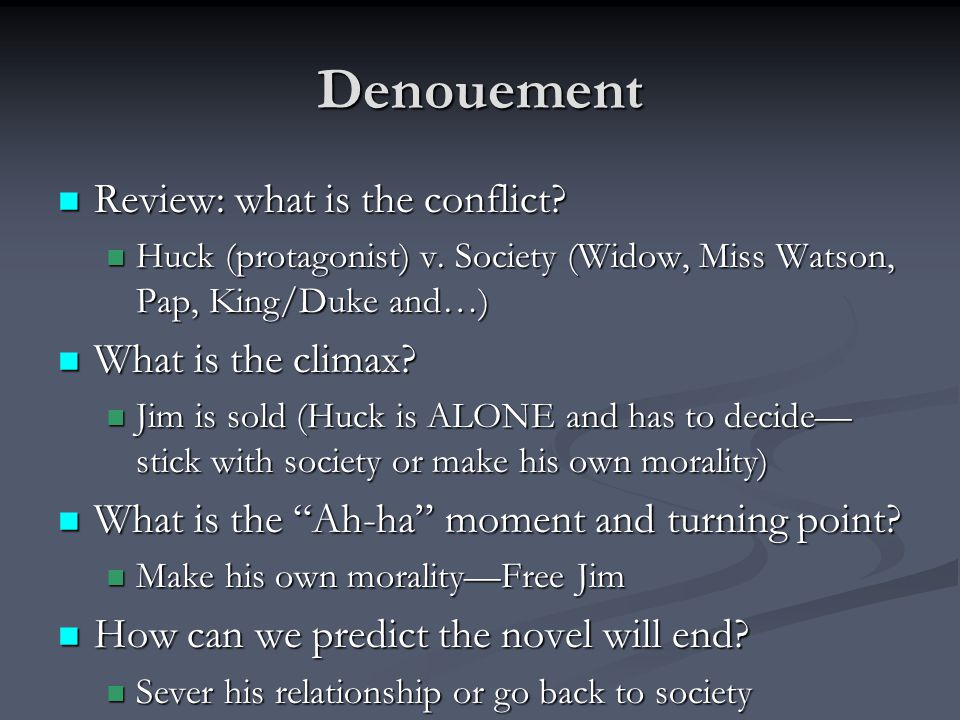 Denouement Review: what is the conflict.Review: what is the conflict.