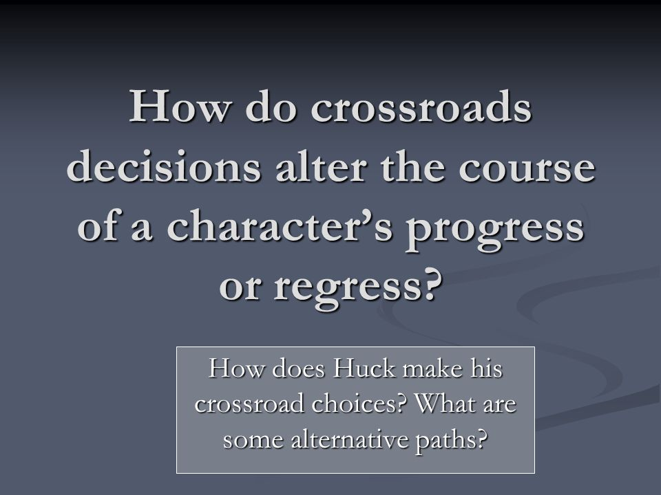 How do crossroads decisions alter the course of a character's progress or regress.