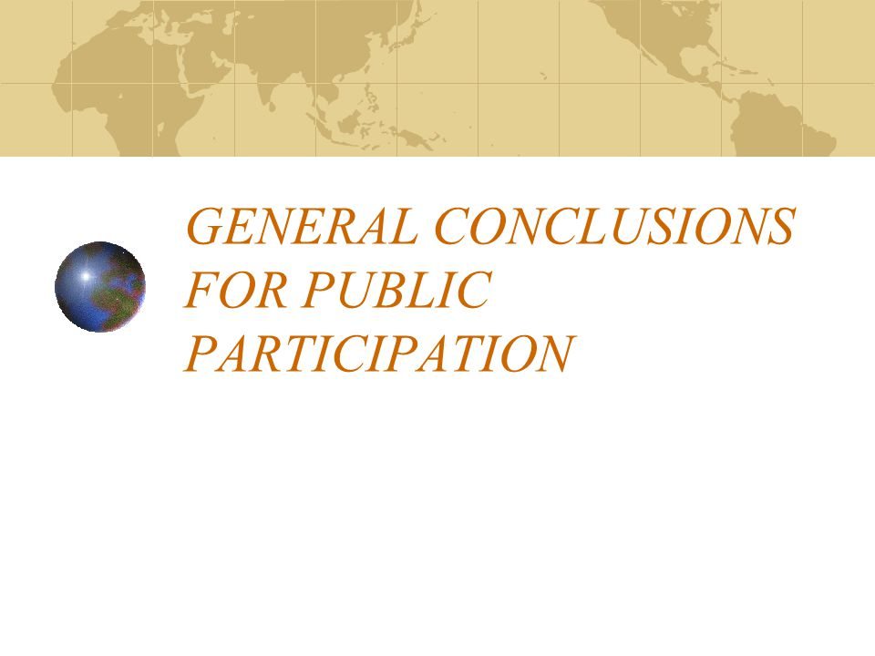 GENERAL CONCLUSIONS FOR PUBLIC PARTICIPATION
