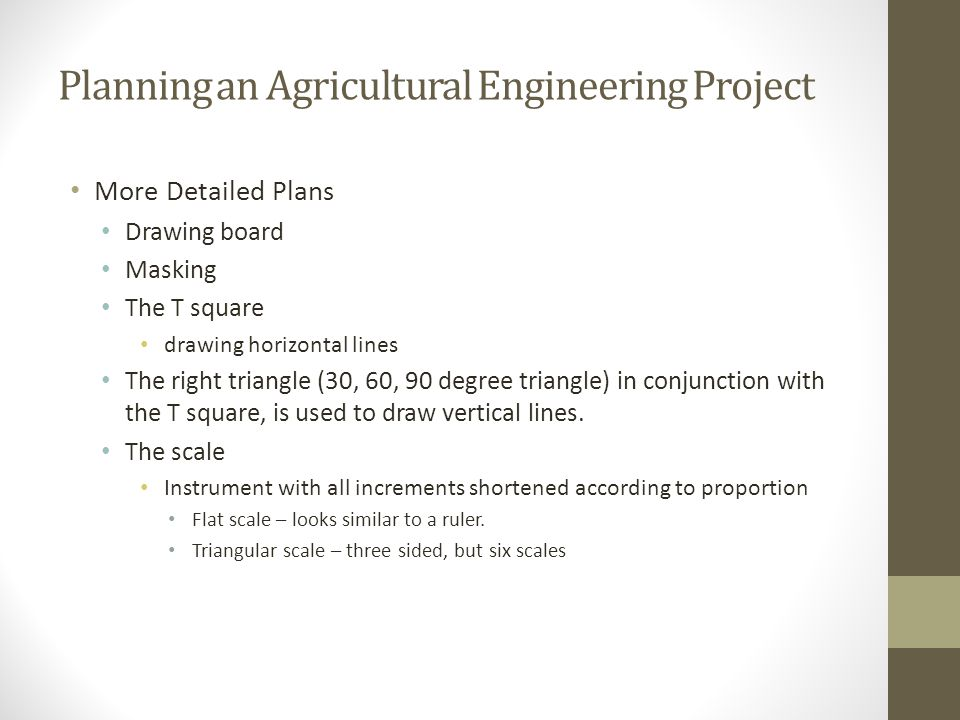 Planning an Agricultural Engineering Project More Detailed Plans Drawing board Masking The T square drawing horizontal lines The right triangle (30, 6