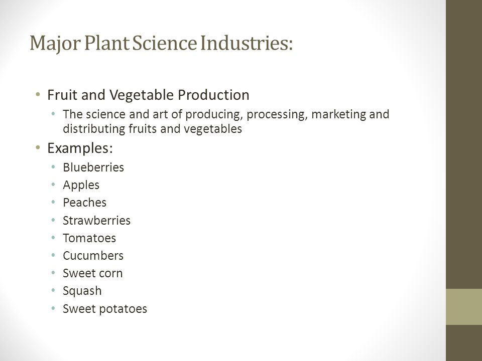 Major Plant Science Industries: Agronomy The science of soil management and crops.