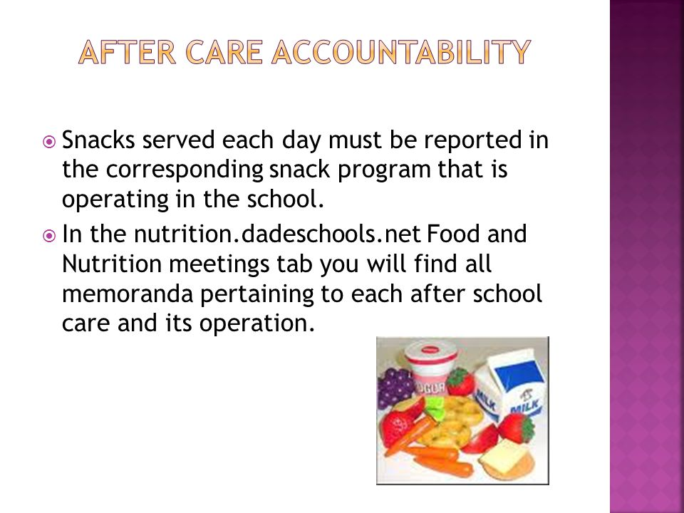  Snacks served each day must be reported in the corresponding snack program that is operating in the school.
