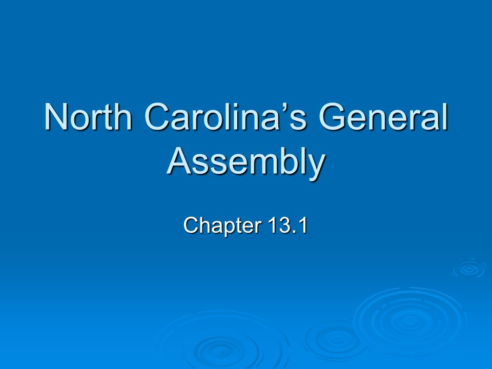 North Carolina's General Assembly Chapter 13.1