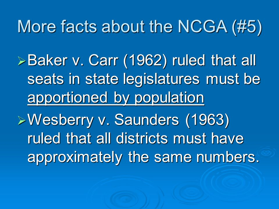 More facts about the NCGA (#5)  Baker v.