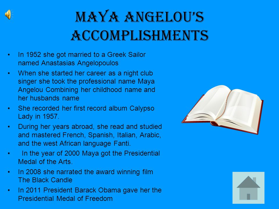 Maya Angelou's Accomplishments In 1952 she got married to a Greek Sailor named Anastasias Angelopoulos When she started her career as a night club singer she took the professional name Maya Angelou Combining her childhood name and her husbands name She recorded her first record album Calypso Lady in 1957.