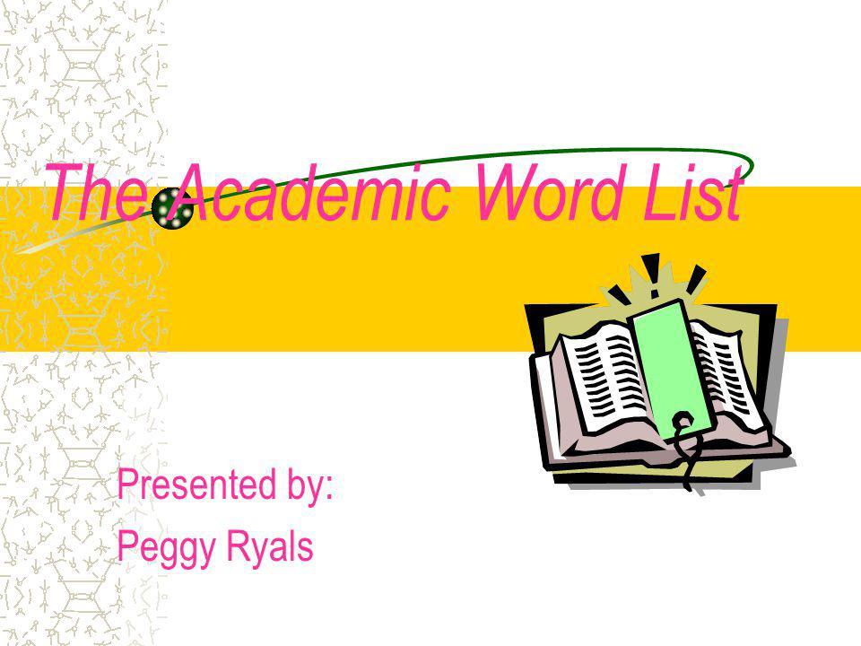 Web Site & Author Averil Coxhead http://language.massey.ac.nz/staff/awl/download /awlfrequent.pdf