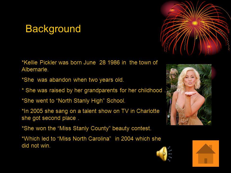 *Kellie Pickler was born June 28 1986 in the town of Albemarle.