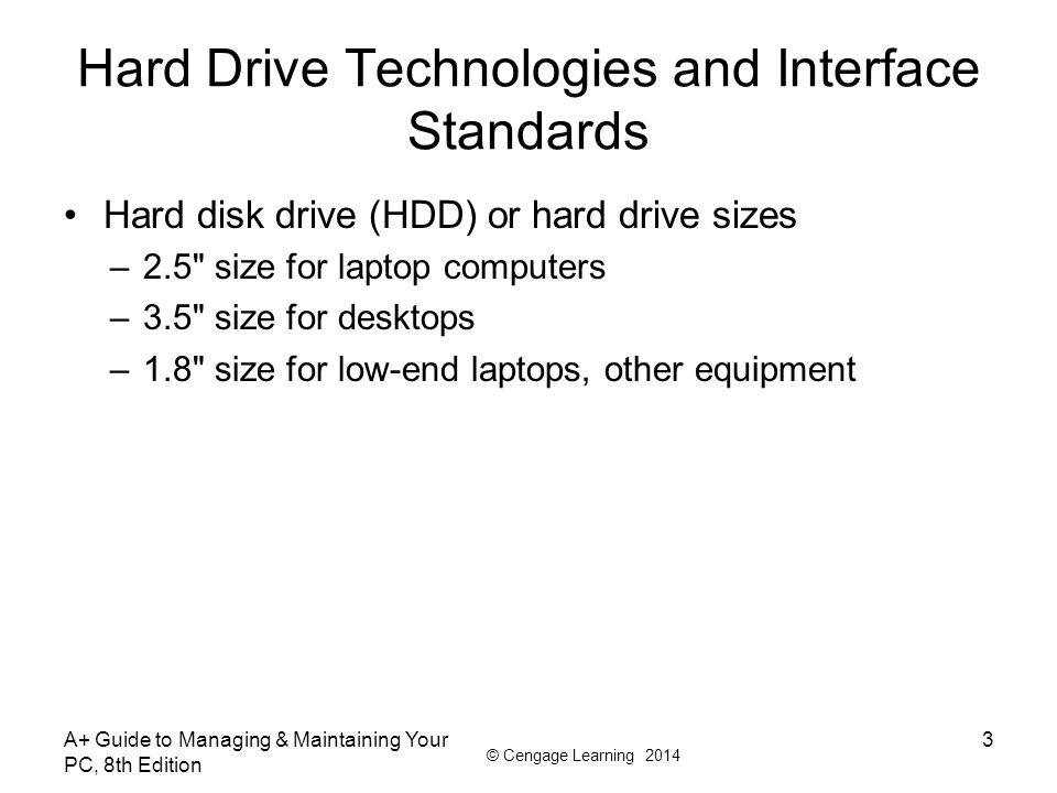 © Cengage Learning 2014 Types of RAID RAID 1: Mirroring –Duplicates data on one drive to another drive and is used for fault tolerance (mirrored volume) RAID 5: uses three or more drives –Stripes data across drives and uses parity checking –Data is not duplicated RAID 10: RAID 1+0 (pronounced RAID one zero) –Combination of RAID 1 and RAID 0 –Takes at least 4 disks A+ Guide to Managing & Maintaining Your PC, 8th Edition 44